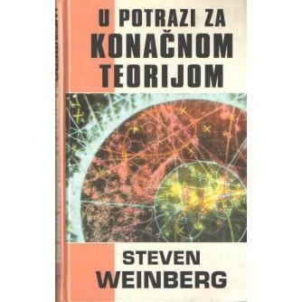STEVEN WEINBERG : U POTRAZI ZA KONAČNOM TEORIJOM